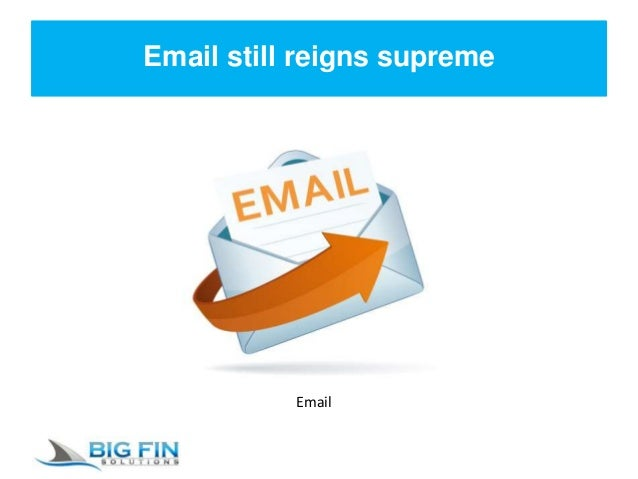 Email still reigns supreme Email