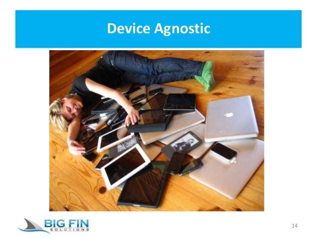 Device Agnostic 14