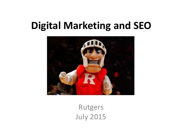 Digital Marketing and SEO Rutgers July 2015