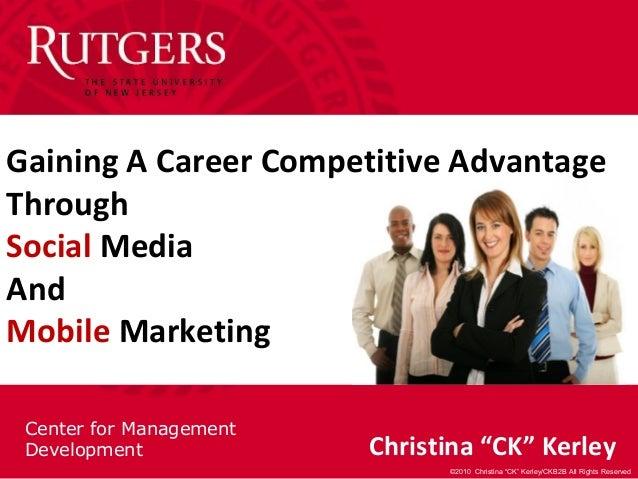 "Center for Management Development ©2010 Christina ""CK"" Kerley/CKB2B All Rights Reserved Christina ""CK"" Kerley Gaining A Ca..."