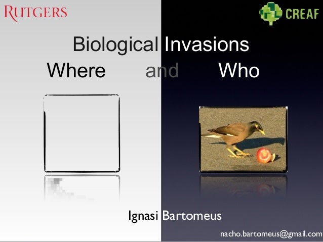 Ignasi Bartomeusnacho.bartomeus@gmail.comBiological Invasions.Where and Who