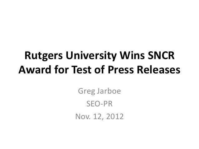 Rutgers University Wins SNCRAward for Test of Press Releases            Greg Jarboe              SEO-PR           Nov. 12,...