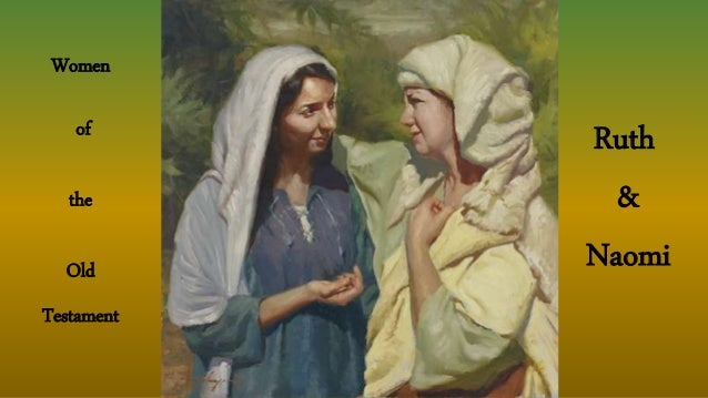 Women of the Old Testament Ruth & Naomi