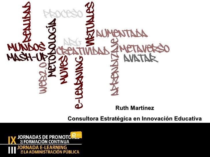 Ruth Martínez Consultora Estratégica en Innovación Educativa