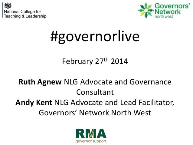 #governorlive February 27th 2014  Ruth Agnew NLG Advocate and Governance Consultant Andy Kent NLG Advocate and Lead Facili...