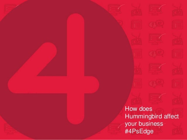 How does Hummingbird affect your business #4PsEdge