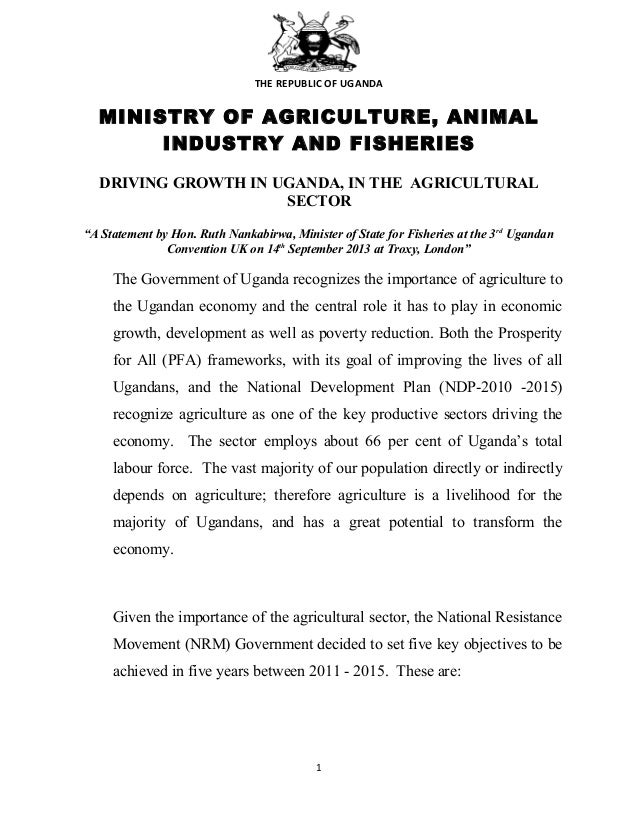 THE REPUBLIC OF UGANDA  MINISTRY OF AGRICULTURE, ANIMAL INDUSTRY AND FISHERIES DRIVING GROWTH IN UGANDA, IN THE AGRICULTUR...