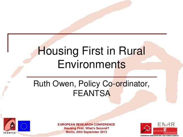 EUROPEAN RESEARCH CONFERENCE Housing First. What's Second? Berlin, 20th September 2013 Housing First in Rural Environments...