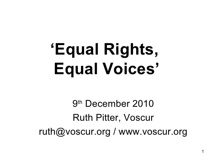 ' Equal Rights,  Equal Voices' 9 th  December 2010 Ruth Pitter, Voscur ruth@voscur.org / www.voscur.org