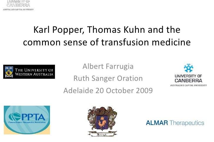 Karl Popper, Thomas Kuhn and the common sense of transfusion medicine<br />Albert Farrugia<br />Ruth Sanger Oration<br />A...