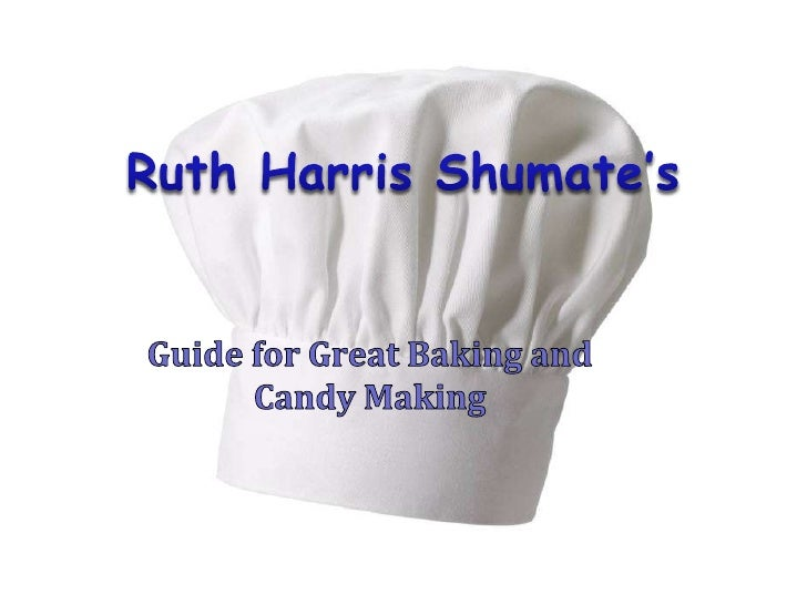 Ruth Harris Shumate's Guide for Great Baking and Candy Making