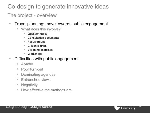 Co-design to generate innovative ideasThe project - overview  Travel planning: move towards public engagement      What ...