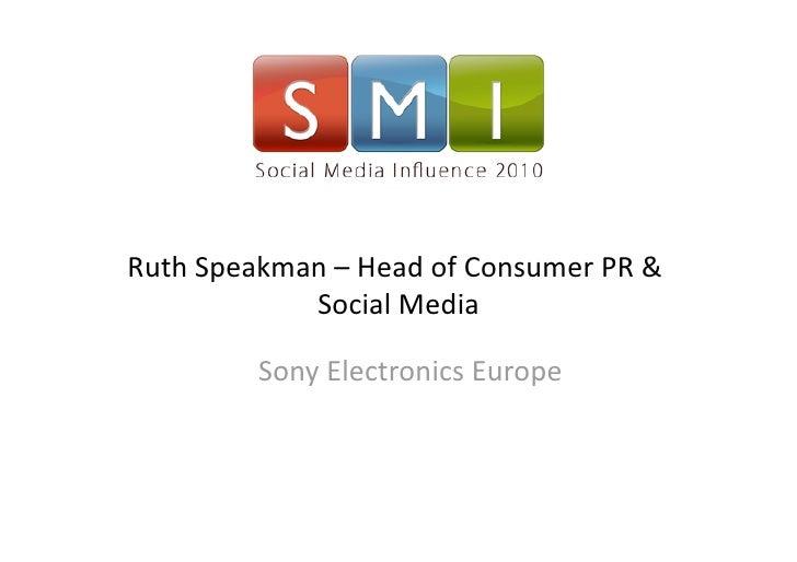 RuthSpeakman–HeadofConsumerPR&             SocialMedia            SonyElectronicsEurope