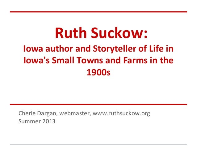 Ruth Suckow: Iowa author and Storyteller of Life in Iowa's Small Towns and Farms in the 1900s Cherie Dargan, webmaster, ww...