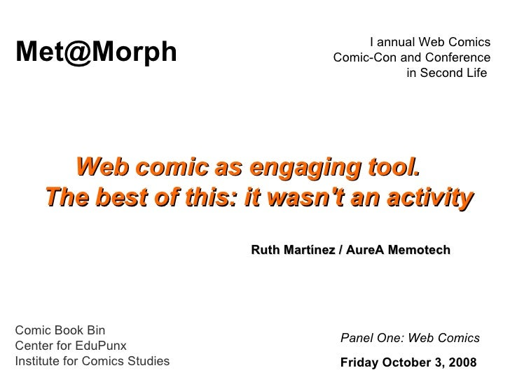Web comic as engaging tool.    The best of this: it wasn't an activity Panel One: Web Comics   I annual Web Comics Comic-C...