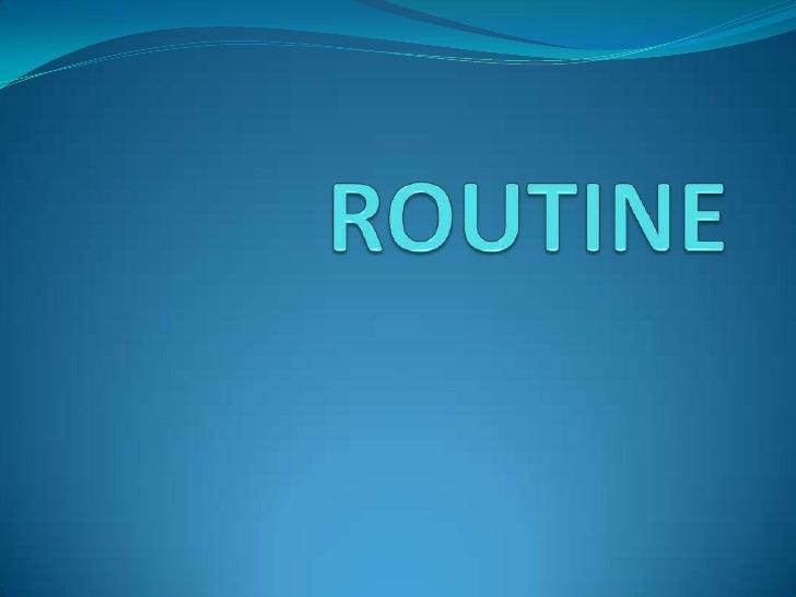 ROUTINE<br />