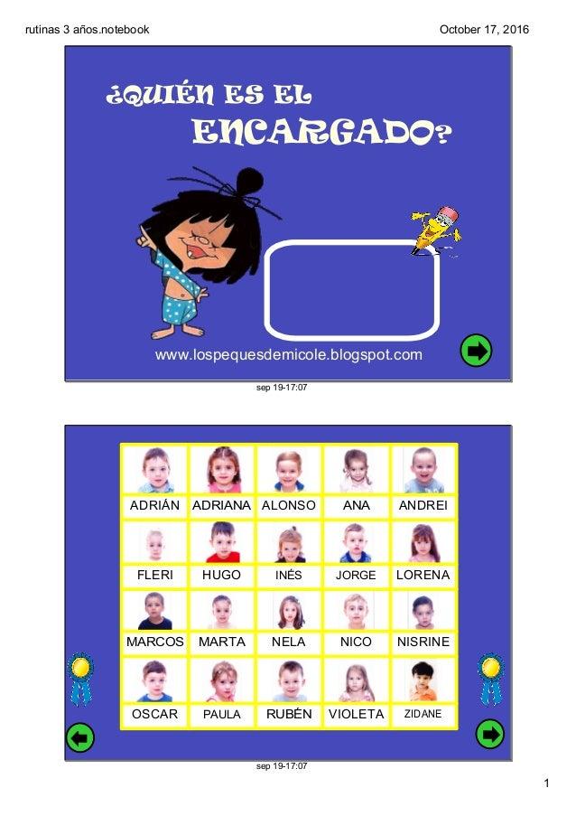 rutinas3años.notebook 1 October17,2016 sep1917:07 ¿QUIÉN ES EL ENCARGADO? www.lospequesdemicole.blogspot.com sep19...