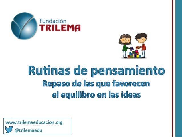 www.trilemaeducacion.org                      @trilemaedu