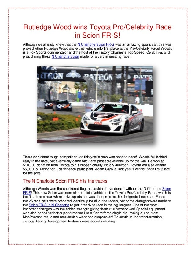 Rutledge Wood wins Toyota Pro/Celebrity Racein Scion FR-S!Although we already knew that the N Charlotte Scion FR-S was an ...