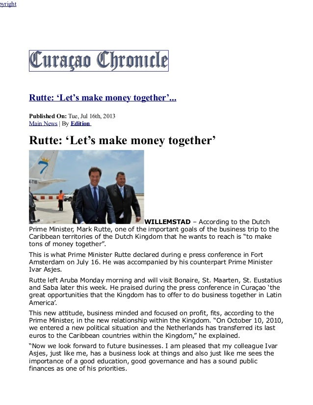 Rutte: 'Let's make money together'... Published On: Tue, Jul 16th, 2013 Main News | By Edition Rutte: 'Let's make money to...