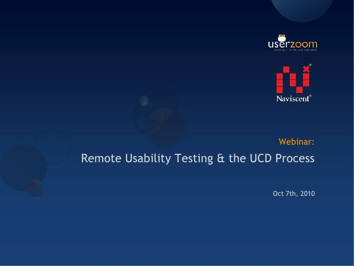 Webinar: <br />Remote Usability Testing & the UCD Process<br />Oct 7th, 2010<br />