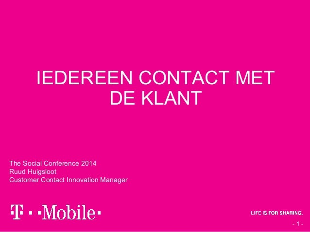 IEDEREEN CONTACT MET DE KLANT  The Social Conference 2014 Ruud Huigsloot Customer Contact Innovation Manager  -1-