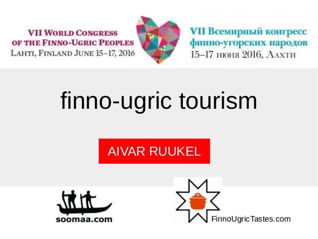 finno-ugric tourism AIVAR RUUKEL FinnoUgricTastes.com