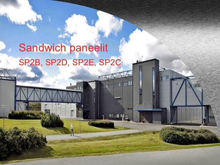 SP2B, SP2D, SP2E, SP2C Sandwich paneelit
