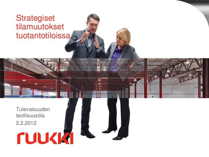 StrategisettilamuutoksettuotantotiloissaTulevaisuudenteollisuustila2.2.2012