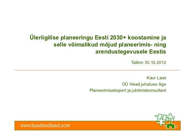 Üleriigilise planeeringu Eesti 2030+ koostamine ja          selle võimalikud mõjud planeerimis- ning                      ...