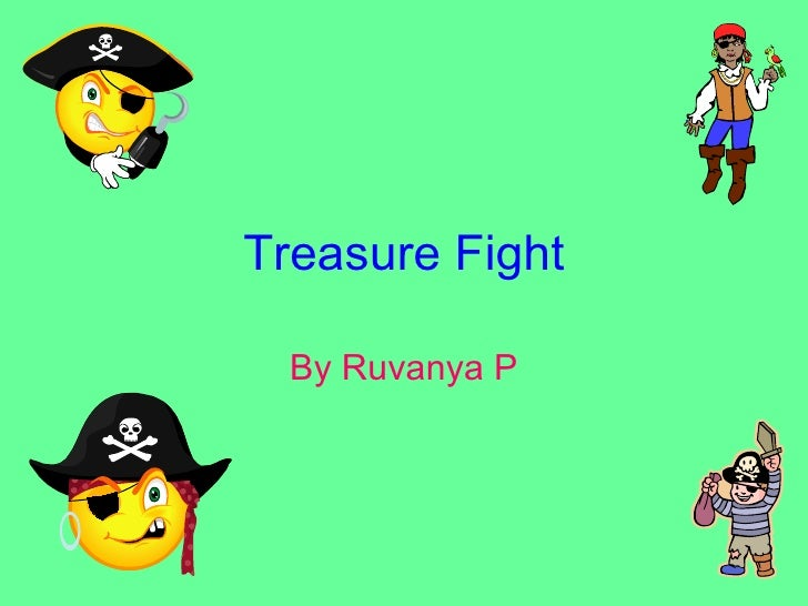 Treasure Fight By Ruvanya P