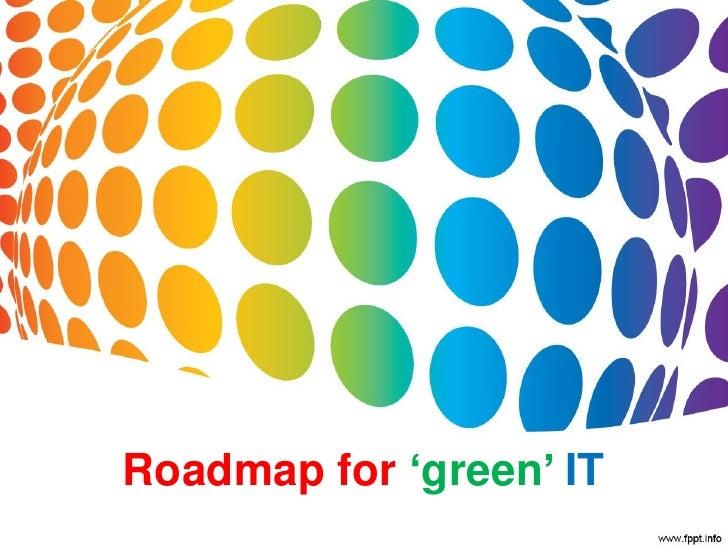 Roadmap for 'green' IT