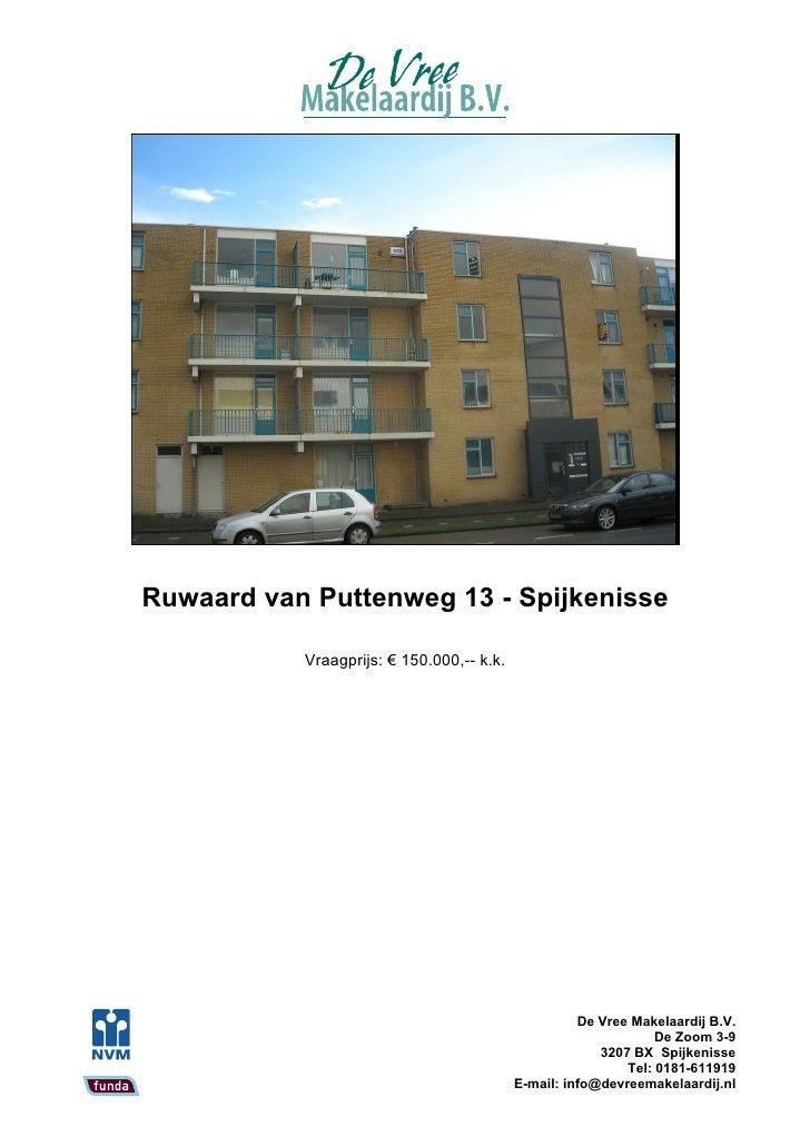 Ruwaard van Puttenweg 13 - Spijkenisse             Vraagprijs: € 150.000,-- k.k.                                          ...