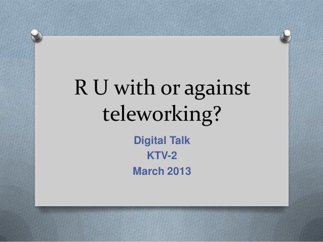 R U with or against   teleworking?      Digital Talk        KTV-2      March 2013