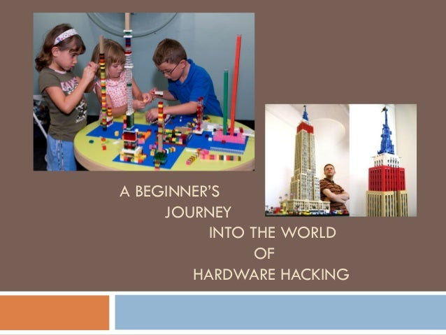 A BEGINNER'S JOURNEY INTO THE WORLD OF HARDWARE HACKING