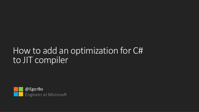 How to add an optimization for C# to JIT compiler @EgorBo Engineer at Microsoft