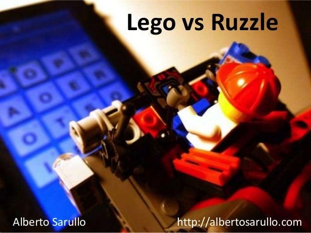 Lego vs RuzzleAlberto Sarullo       http://albertosarullo.com