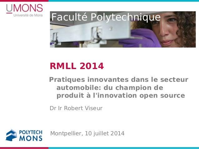 Faculté Polytechnique RMLL 2014 Pratiques innovantes dans le secteur automobile: du champion de produit à l'innovation ope...