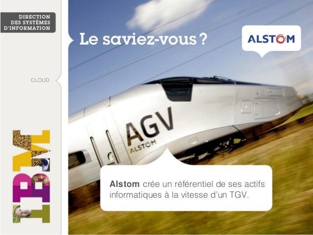 Alstom crée un référentiel de ses actifs informatiques à la vitesse d'un TGV. CLOUD