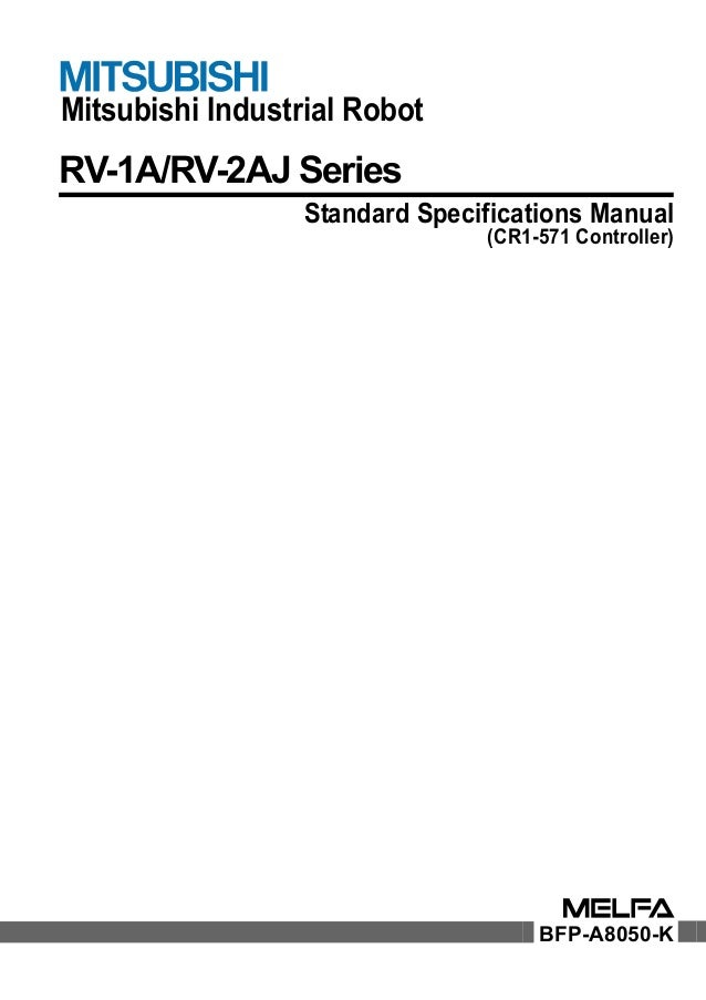 Mitsubishi Industrial Robot RV-1A/RV-2AJ Series Standard Specifications Manual (CR1-571 Controller) BFP-A8050-K