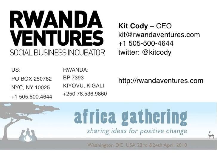 Kit Cody – CEO                                      kit@rwandaventures.com                                      +1 505-500...