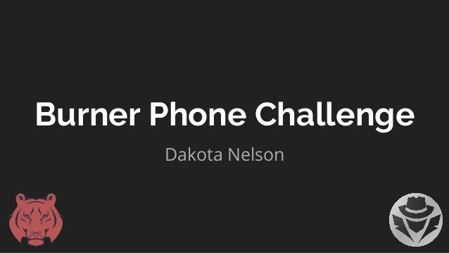 Burner Phone Challenge Dakota Nelson