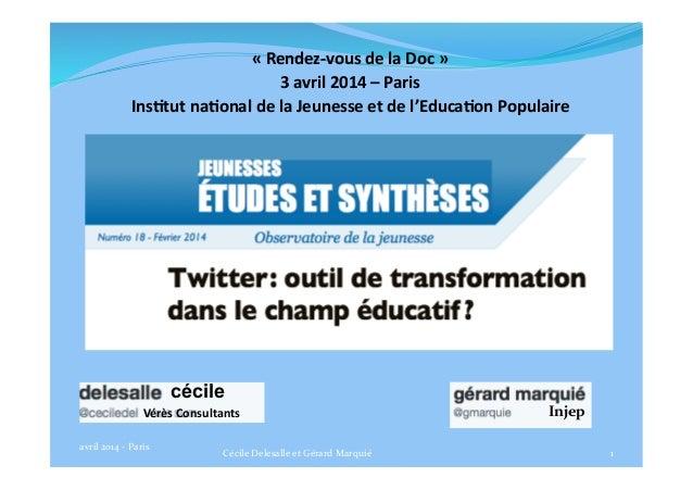 «  Rendez-‐vous  de  la  Doc  »   3  avril  2014  –  Paris     Ins<tut  na<onal  de  la  ...