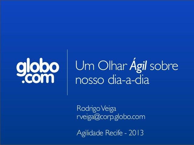 Globo.com - Um Olhar Ágil sobre nosso dia-a-dia