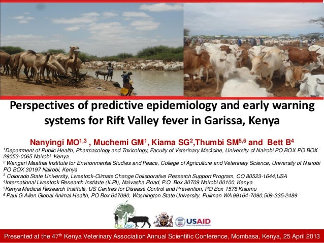 Perspectives of predictive epidemiology and early warning systems for Rift Valley fever in Garissa, Kenya Nanyingi MO1,3 ,...