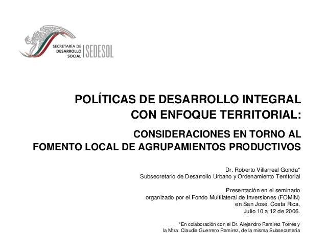 POLÍTICAS DE DESARROLLO INTEGRAL              CON ENFOQUE TERRITORIAL:                CONSIDERACIONES EN TORNO ALFOMENTO L...