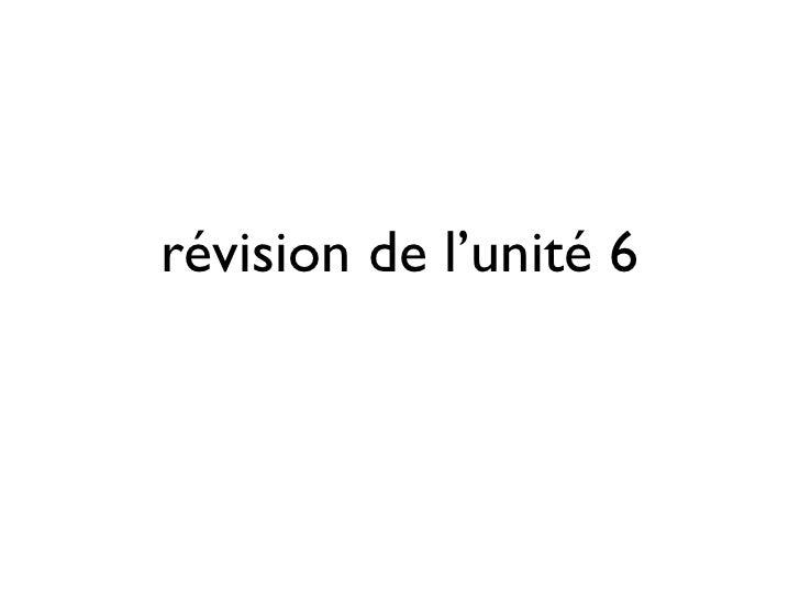 Révision de l'unité 6