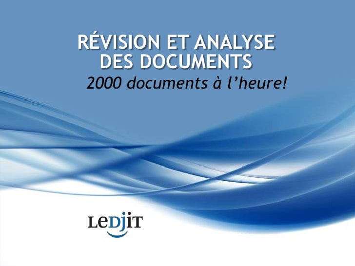 RÉVISION ET ANALYSE DES DOCUMENTS <br />2000 documents à l'heure!<br />