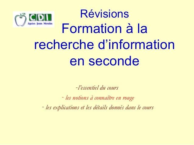 Révisions  Formation à la  recherche d'information  en seconde  -l'essentiel du cours  - les notions à connaître en rouge ...