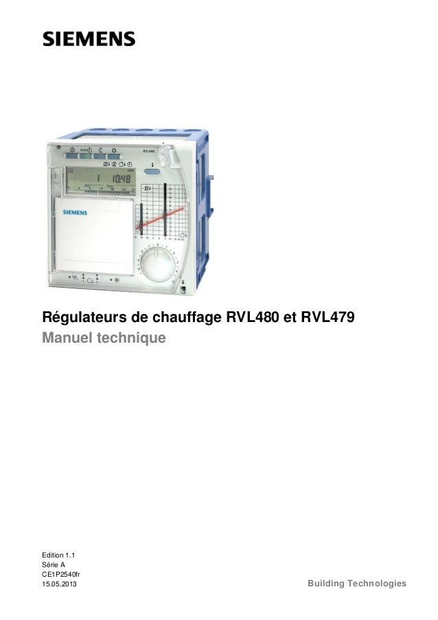 Régulateurs de chauffage RVL480 et RVL479 Manuel technique  Edition 1.1 Série A CE1P2540fr 15.05.2013  Building Technologi...